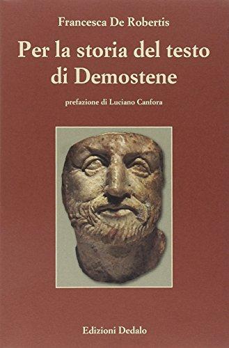 Per la storia del testo di Demostene. I papiri delle «Filippiche»