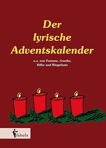 Der lyrische Adventskalender: 24 klassische Gedichte zur Einstimmung aufs Weihnachtsfest. Liebevoll illustriert