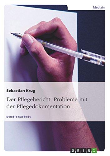 Der Pflegebericht: Probleme mit der Pflegedokumentation
