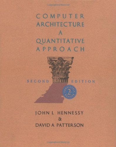 Computer Architecture: A Quantitative Approach, Second Edition