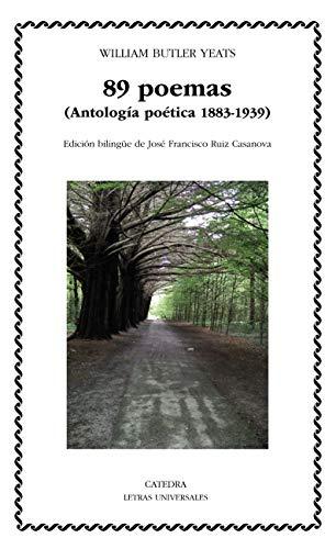 89 poemas: (Antología poética 1883-1939) (Letras Universales)