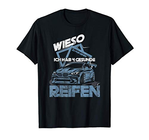 4 Reifen Auto Autofahren Autofahrer Autos Tuning Geschenk T-Shirt
