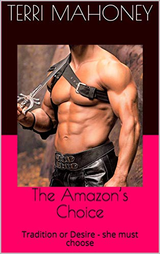 The Amazon's Choice : Tradition or Desire - she must choose (The Realm Series Book 4)
