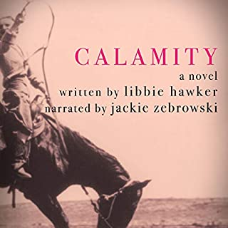 Calamity     A Novel              Written by:                                                                                                                                 Libbie Hawker                               Narrated by:                                                                                                                                 Jackie Zebrowski                      Length: 21 hrs and 27 mins     Not rated yet     Overall 0.0