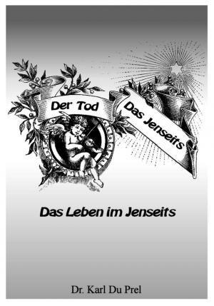 DER TOD - DAS JENSEITS - DAS LEBEN IM JENSEITS
