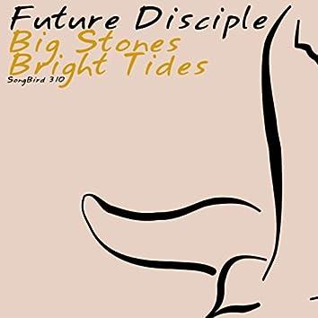 Big Stones / Bright Tides