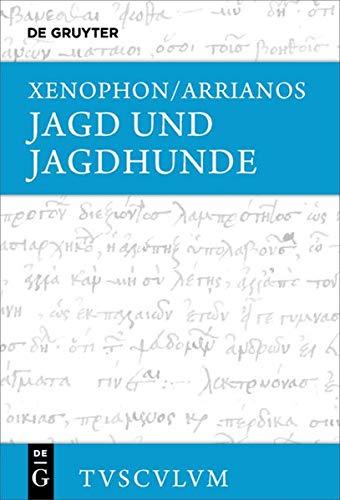 Jagd und Jagdhunde: Griechisch - deutsch (Sammlung Tusculum)