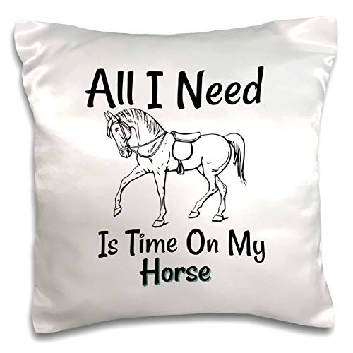 3dRose Carrie Merchant 3drose Quote - Image of All I Need Is Time on My Horse - 16x16 inch Pillow Case (pc_307118_1)