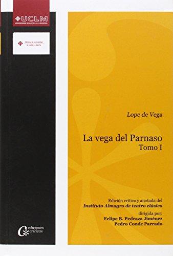 La vega del Parnaso: Lope de Vega. Tomo I: 013 (EDICIONES CRÍTICAS)