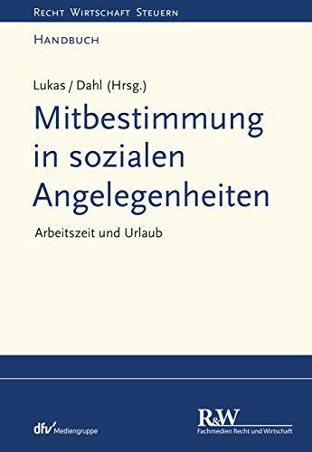 Mitbestimmung in sozialen Angelegenheiten, Band 1: Arbeitszeit und Urlaub (Recht Wirtschaft Steuern - Handbuch)