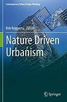 Nature Driven Urbanism (Contemporary Urban Design Thinking)