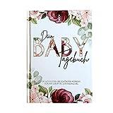 Babytagebuch – Die schönsten Momente von der Geburt bis zur Einschulung im Tagebuch festhalten – Babybuch zum eintragen