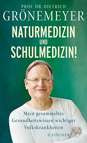 Naturmedizin und Schulmedizin!: Mein gesammeltes Gesundheitswissen wichtiger Volkskrankheiten