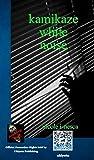 Kamikaze White Noise: Collection (English Edition)