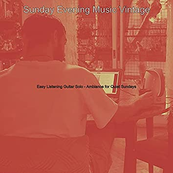 Easy Listening Guitar Solo - Ambiance for Quiet Sundays