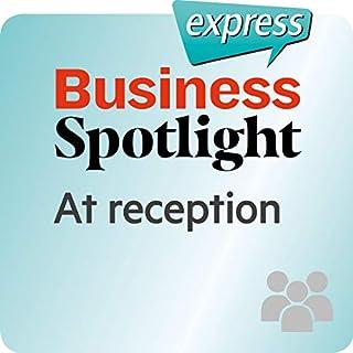Business Spotlight express - Beziehungen: Wortschatz-Training Business-Englisch - An der Rezeption Titelbild