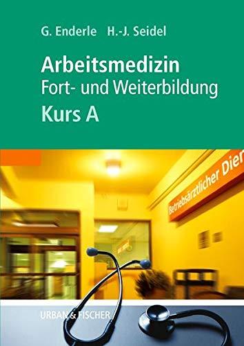 ARBEITSMEDIZIN, KURS A: Fort- und Weiterbildung