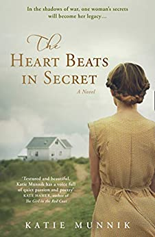 The Heart Beats in Secret: A USA Today Bestseller by [Katie Munnik]