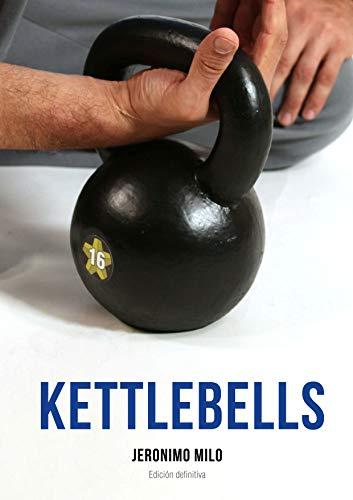 Manual definitivo de kettlebells: Edición final (Spanish Edition)