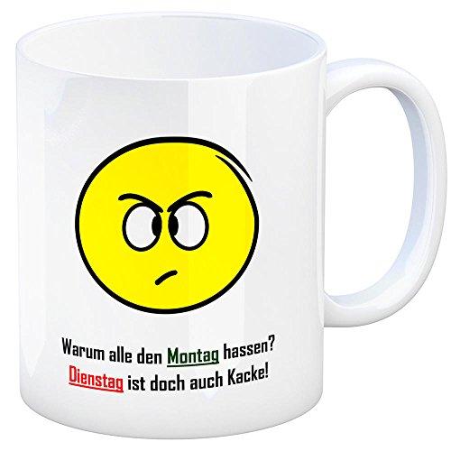 Kaffeebecher mit Spruch: Warum alle den Montag hassen? Dienstag ist doch auch Kacke! Tasse Kaffeetasse Becher mug Teetasse Büro Montag Dienstag Wochenende Feierabend keine Lust auf Arbeit Langeweile