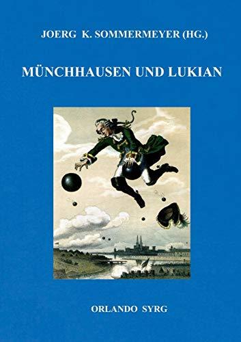 Münchhausen und Lukian: Bürgers Münchhausen und Lukians Bericht phantastischer Begebenheiten (Orlando Syrg Taschenbuch: ORSYTA)