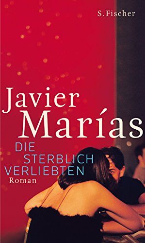 Marias, Javier: Die sterblich Verliebten