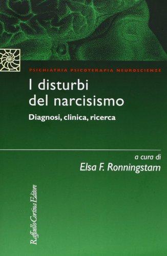 I disturbi del narcisismo. Diagnosi, clinica, ricerca