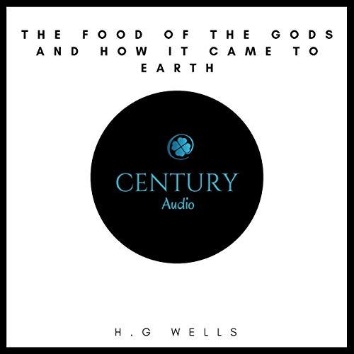 The Food of the Gods and How It Came to Earth                   Autor:                                                                                                                                 H. G. Wells                               Sprecher:                                                                                                                                 Paul Murphy                      Spieldauer: 6 Std. und 10 Min.     Noch nicht bewertet     Gesamt 0,0