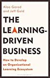 The Learning-Driven Business: How to Develop an Organizational Learning Ecosystem (English Edition)