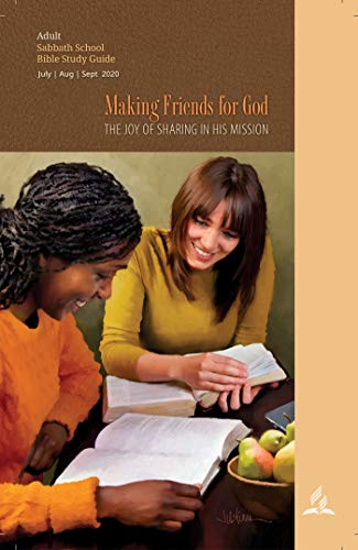 Making Friends for God - Adult Bible Study Guide Q3 2020 by [Mark Finley]