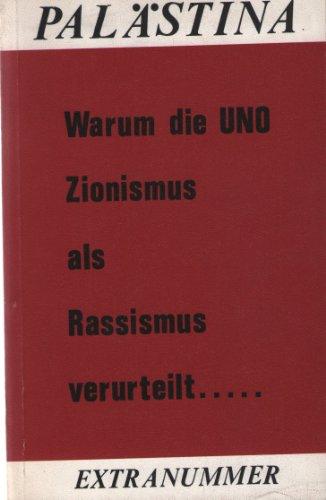 Warum die UNO Zionismus als Rassismus verurteilt …