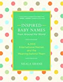 Image of Inspired Baby Names from Around the World: 6,000 International Names and the Meaning behind Them