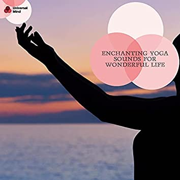 Enchanting Yoga Sounds For Wonderful Life