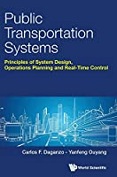 Public Transportation Systems: Principles of System Design, Operations Planning and Real-Time Control (Civil Engineering)