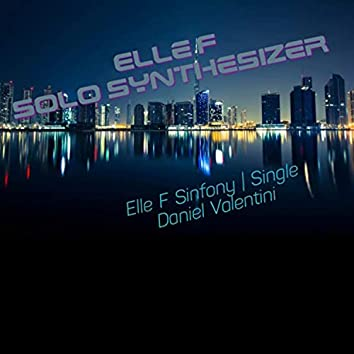 Elle F Solo Synthesizer (solo version)
