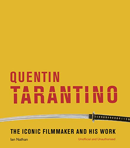 Quentin Tarantino: The iconic filmmaker and his work (Iconic Filmmakers Series)