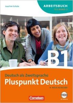 Pluspunkt Deutsch - Ausgabe 2009: B1: Teilband 2 - Arbeitsbuch mit Lösungen und CD von Dr. Joachim Schote ( 1. August 2011 )