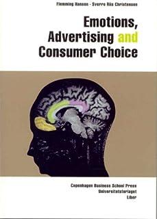 Emotions, Advertising & Consumer Choice