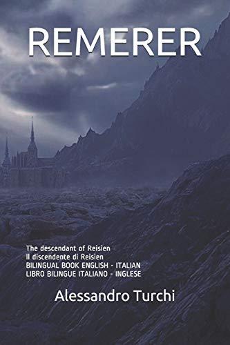 REMERER: The descendant of Reisien Il discendente di Reisien BILINGUAL BOOK ENGLISH - ITALIAN LIBRO BILINGUE ITALIANO - INGLESE: 1 (REMERER bilingual)
