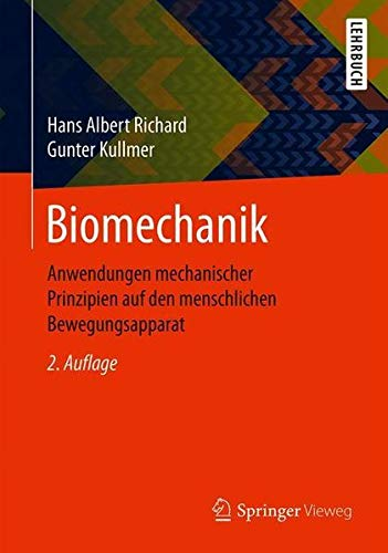 Biomechanik: Anwendungen mechanischer Prinzipien auf den menschlichen Bewegungsapparat