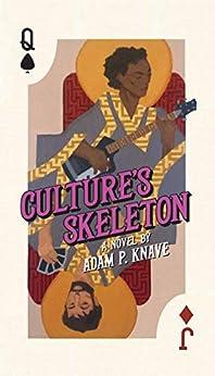 Culture's Skeleton by [Adam P. Knave]