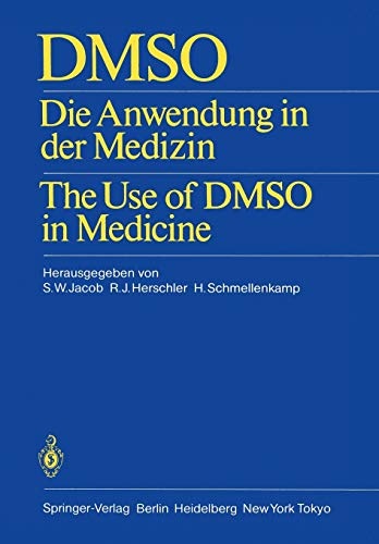 DMSO: Die Anwendung in der Medizin The Use of DMSO in Medicine