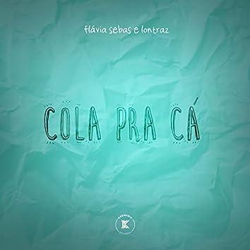 Cola pra Cá