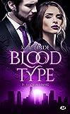 Blood Type, T3 - Jusqu'au sang