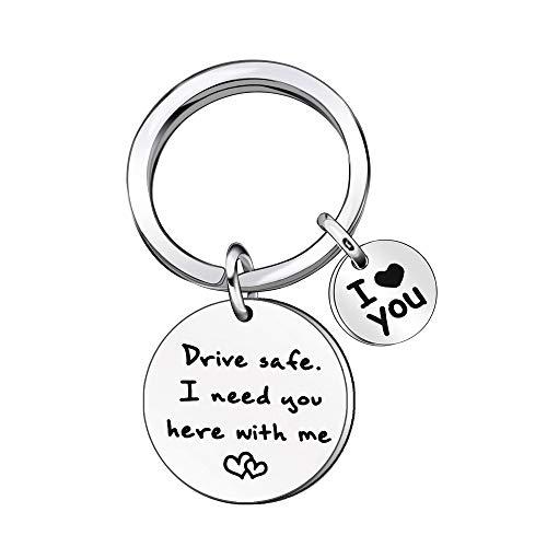 Llavero Drive Safe con texto en inglés 'I Need You Here...