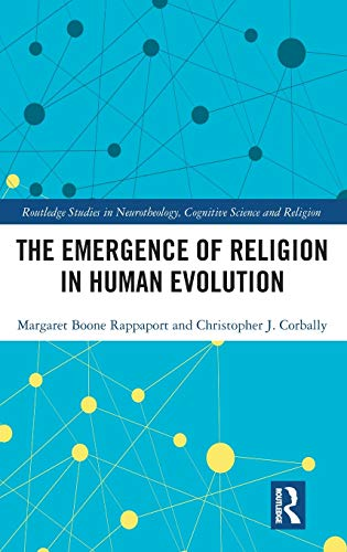 Compare Textbook Prices for The Emergence of Religion in Human Evolution Routledge Studies in Neurotheology, Cognitive Science and Religion 1 Edition ISBN 9780367245207 by Rappaport, Margaret Boone,Corbally, Christopher J.