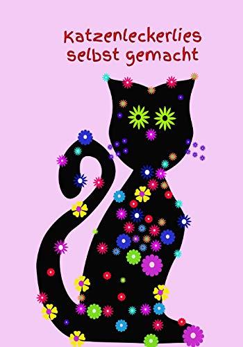 Katzenleckerlies selbst gemacht: Katzenkochbuch Katzenkekse frisches Fleisch Katze Kater futter Welpe selber zubereiten gesundes Futter Gesundheit