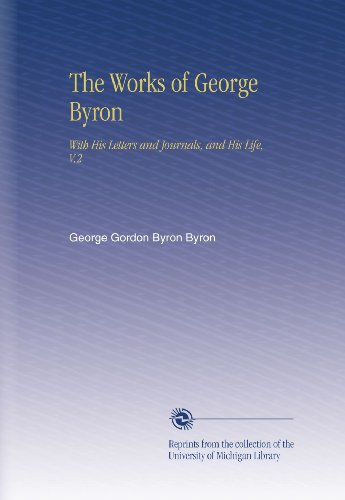 The Works of George Byron: With His Letters and Journals, and His Life, V.2