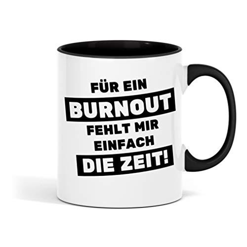 Für ein Burnout fehlt mir einfach die Zeit bedruckte Tasse - lustige Kaffeetasse mit Sprüchen - die perfekte Geschenkidee für Familie, Freunde & Kollegen - große Kaffee- und Teetasse fürs Büro