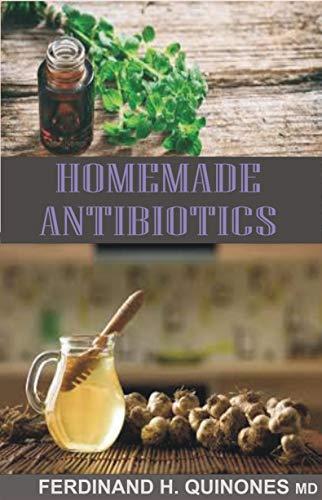 HOMEMADE ANTIBIOTICS (English Edition)